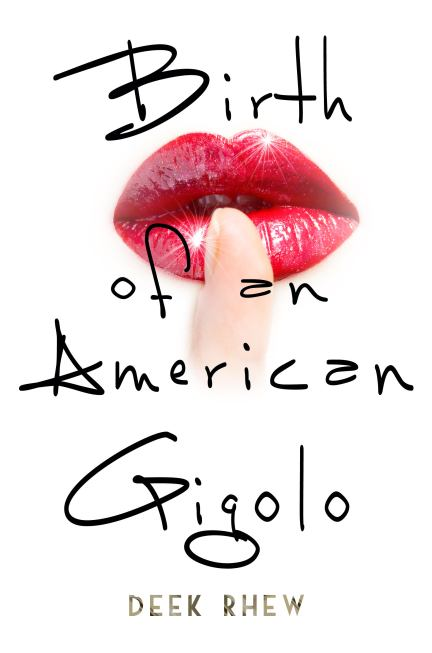 Birth of an American Gigolo_Deek Rhew_Cover